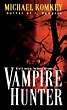 Vampire Hunter by Michael Romkey