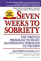 Seven Weeks to Sobriety: The Proven Program…
