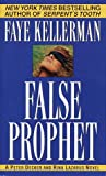 Kellerman, Faye: False Prophet : A Peter Decker and Rina Lazarus Novel