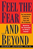 Jeffers, Susan J.: Feel the Fear...and Beyond: Mastering the Techniques for Doing It Anyway