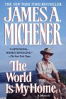 Michener, James A.: The World Is My Home : A Memoir