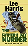 Harris, Lee: The Father&#39;s Day Murder
