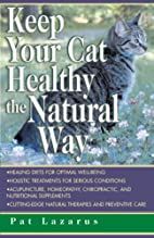 Keep Your Cat Healthy the Natural Way by Pat…