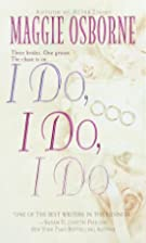 I Do, I Do, I Do by Maggie Osborne