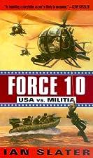 Force 10: USA vs. Militia by Ian Slater