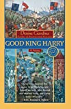 Giardina, Denise: Good King Harry