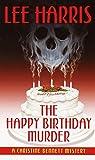 Harris, Lee: The Happy Birthday Murder: A Christine Bennett Mystery