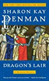 Penman, Sharon Kay: Dragon&#39;s Lair: A Medieval Mystery
