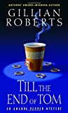 Roberts, Gillian: Till the End of Tom: An Amanda Pepper Mystery (Amanda Pepper Mysteries)