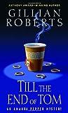 Roberts, Gillian: Till the End of Tom: An Amanda Pepper Mystery (Amanda Pepper Mysteries)