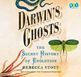 Stott, Rebecca: Darwin's Ghosts (Lib)(CD)