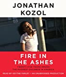 Kozol, Jonathan: Fire in the Ashes: Twenty-Five Years Among the Poorest Children in America