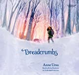 Ursu, Anne: Breadcrumbs (Lib)(CD)
