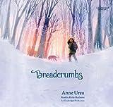 Ursu, Anne: Breadcrumbs (Lib)(CD)