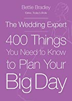 Wedding Expert, the : 400 things you need to…