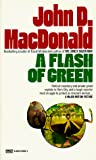 MacDonald, John D.: A Flash of Green