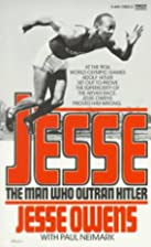 Jesse: The Man Who Outran Hitler by Jesse…