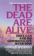 The Dead Are Alive: They Can and Do…