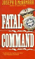 Fatal Command by Joseph D. McNamara
