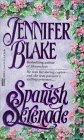 Blake, Jennifer: Spanish Serenade
