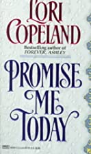 Promise Me Today by Lori Copeland