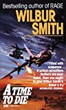 Smith, Wilbur A.: A Time to Die