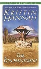 The Enchantment by Kristin Hannah