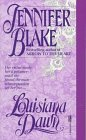 Blake, Jennifer: Louisiana Dawn (Fawcett Gold Medal Historical Romance)