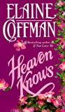 Coffman, Elaine: Heaven Knows