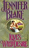 Blake, Jennifer: Love&#39;s Wild Desire