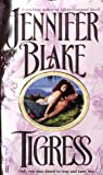 Blake, Jennifer: Tigress