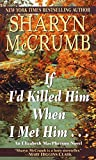 McCrumb, Sharyn: If I'd Killed Him When I Met Him...