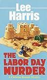 Harris, Lee: Labor Day Murder (Christine Bennett Mysteries)