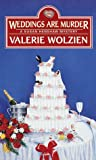 Wolzien, Valerie: Weddings Are Murder (A Susan Henshaw Mystery #11)