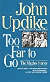 Updike, John: Too Far to Go