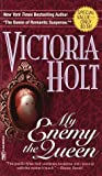 Holt, Victoria: My Enemy, the Queen