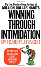 Winning Through Intimidation by Robert J.…
