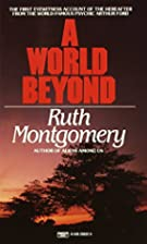 A World Beyond by Ruth Montgomery