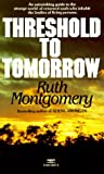 Montgomery, Ruth: Threshold to Tomorrow