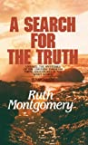 Montgomery, Ruth: A Search for the Truth