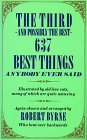 Byrne, Robert: The Third and Possibly the Best 637 Best Things Anybody Ever Said
