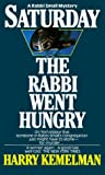 Kemelman, Harry: Saturday the Rabbi Went Hungry