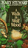 Stewart, Mary: A Walk in Wolf Wood