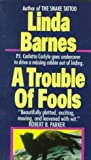 Barnes, Linda: A Trouble of Fools