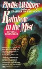 Whitney, Phyllis A.: Rainbow in the Mist