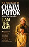 Potok, Chaim: I Am the Clay