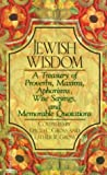 Gross, David C.: Jewish Wisdom : A Treasury of Proverbs, Maxims, Aphorisms, Wise Saying, and Memorable Quotations