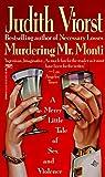 Viorst, Judith: Murdering Mr. Monti