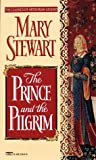 Stewart, Mary: The Prince and the Pilgrim