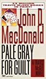 MacDonald, John D.: Pale Gray for Guilt